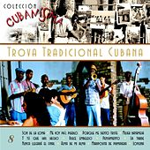 Play & Download Colección Cubanísima Vol. 8 - Trova Tradicional Cubana by Various Artists | Napster