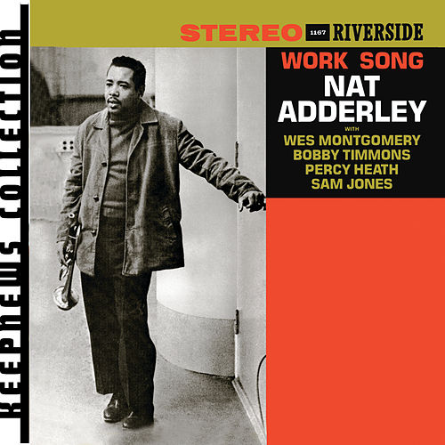 Work Song by Nat Adderley