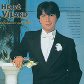 Play & Download Les Chansons Que J'Aime by Herve Villard | Napster