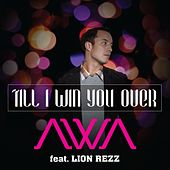 Play & Download Till I Win You over (feat. Lion Rezz) by Awa | Napster
