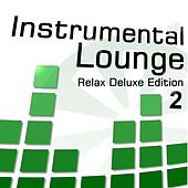 Play & Download Instrumental Lounge 2 (Relax Deluxe Edition) by Various Artists | Napster