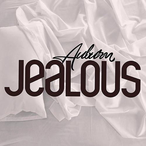 Play & Download Jealous by AUBURN | Napster