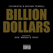 Billion Dollars (feat. OCD: Moosh & Twist) by Futuristic