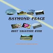Play & Download Best Vacation Ever by Raymond Peace | Napster