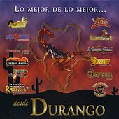 Play & Download Lo Mejor de Lo Mejor Desde Durango by Various Artists | Napster