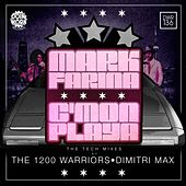 Play & Download C'mon Playa: The Tech Mixes by Mark Farina | Napster