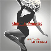 Play & Download Christmas Memories - Christmas in California by Various Artists | Napster