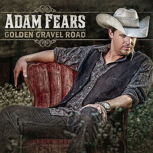 Play & Download Golden Gravel Road by Adam Fears | Napster