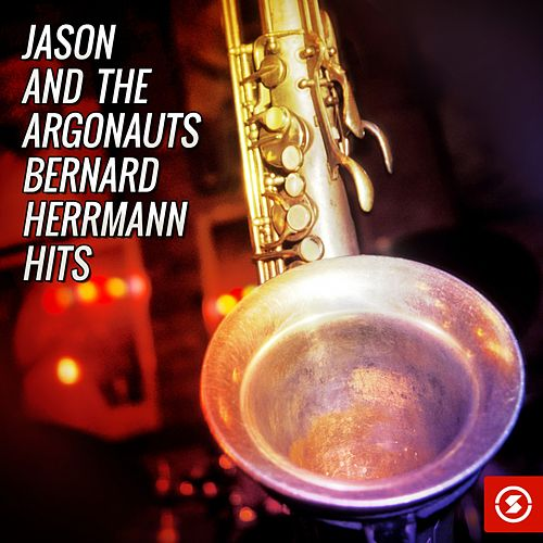 Play & Download Jason and the Argonauts (Soundtrack Hits) by Bernard Herrmann | Napster