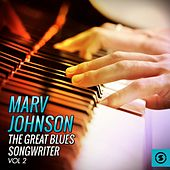 The Great Blues Songwriter, Vol. 2 by Marv Johnson