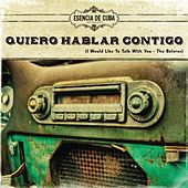 Quiero Hablar Contigo (I Would Like To Talk With You - The Boleros) by Various Artists