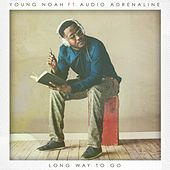 Long Way to Go (feat. Audio Adrenaline) by Young Noah