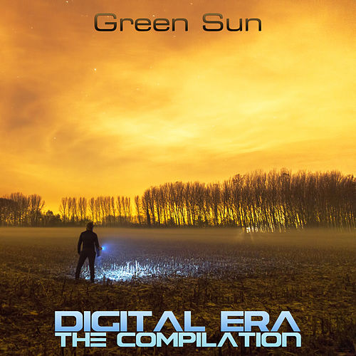 Digital Era: The Compilation by Green Sun