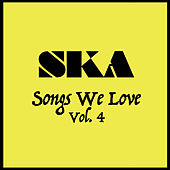 Play & Download Ska Songs We Love Vol. 4 by Various Artists | Napster