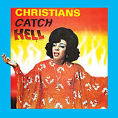 Christians Catch Hell (Gospel Roots 1976-79) by Various Artists