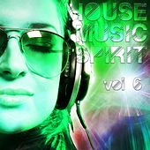 House Music Spirit, Vol. 6 - EP by Various Artists