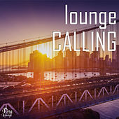 Play & Download Lounge Calling by Various Artists | Napster