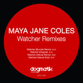 The Watcher (Remixes) by Maya Jane Coles