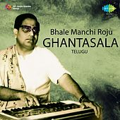 Play & Download Bhale Manchi Roju - Ghantasala by Ghantasala | Napster