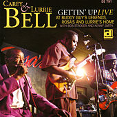 Play & Download Gettin' Up: Live At Buddy Guy's Legends, Rosa and Lurrie's Home by Lurrie Bell | Napster