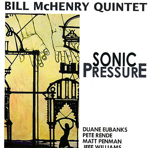 Play & Download Sonic Pressure by Bill McHenry | Napster