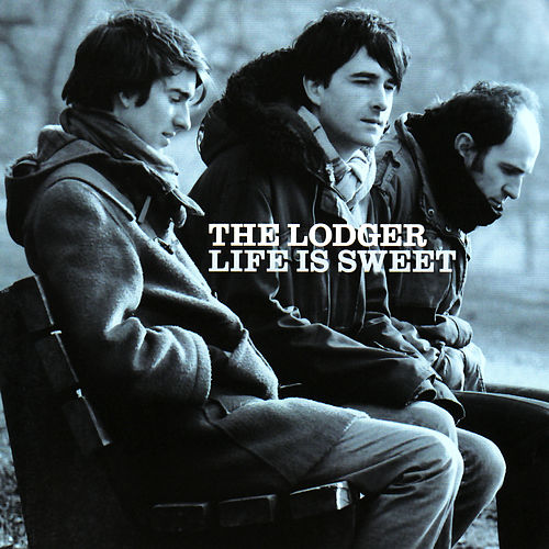 Play & Download Life Is Sweet by The Lodger | Napster