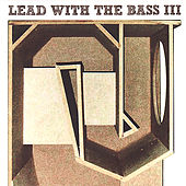 Lead With The Bass III by Various Artists