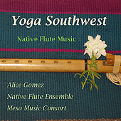 Play & Download Yoga Southwest-Native American Flute Works II by Various Artists | Napster