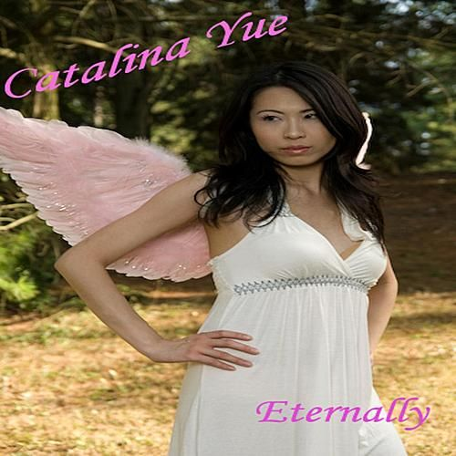 Eternally - Single by Catalina Yue