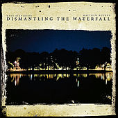 Play & Download Dismantling The Waterfall - The Mill Sessions, Vol. 1 by Dave Stapleton | Napster