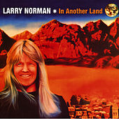 Play & Download In Another Land by Larry Norman | Napster