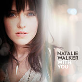 With You by Natalie Walker