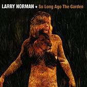So Long Ago The Garden by Larry Norman