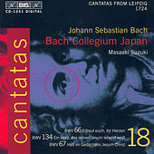 Play & Download BACH, J.S.: Cantatas, Vol. 18 (BWV 66, 134, 67) by Masaaki Suzuki | Napster