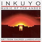 Art from Sacred Landscapes (Music of the Andes) by Inkuyo