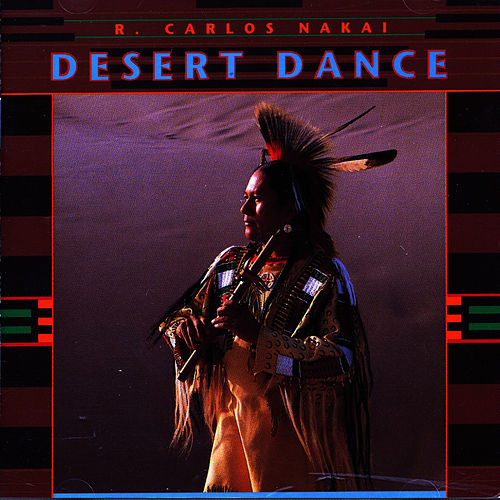 Play & Download Desert Dance by R. Carlos Nakai | Napster
