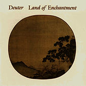 Play & Download DEUTER: Land of Enchantment by Chaitanya Hari Deuter | Napster