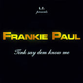 Play & Download Tink Say Dem Know Me by Frankie Paul | Napster
