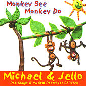 Monkey See Monkey Do by Michael & Jello