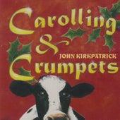 Carolling & Crumpets by John Kirkpatrick