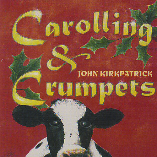 Play & Download Carolling & Crumpets by John Kirkpatrick   Napster