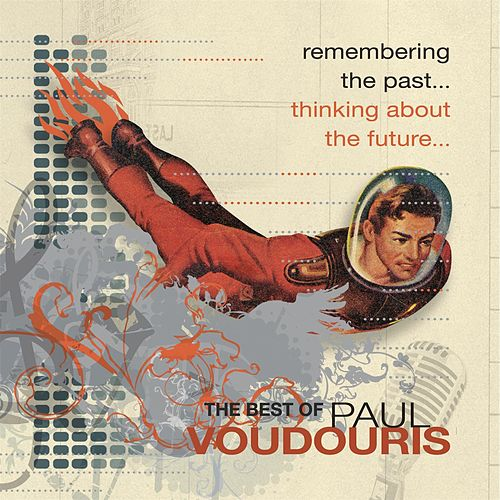 Remembering the Past, Thinking About the Future by Paul Voudouris
