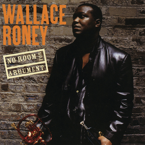 No Room For Argument by Wallace Roney