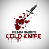 Play & Download Cold Knife - Single by Phillie-G Tha Suave Gangsta | Napster