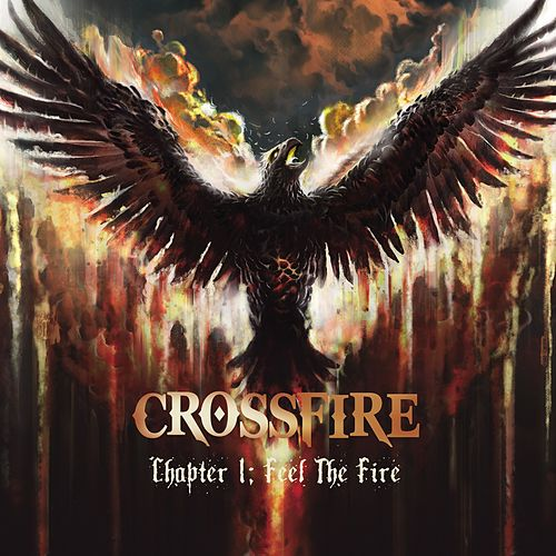 Play & Download Chapter 1: Feel the Fire by Crossfire | Napster