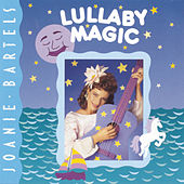 Lullaby Magic by Joanie Bartels