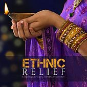 Play & Download Ethnic Relief (A Relaxing New Age & World Music Selection) by Various Artists | Napster