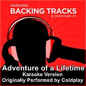 Play & Download Adventure of a Lifetime (Originally Performed By Coldplay) [Karaoke Version] by Paris Music | Napster