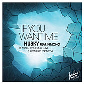 If You Want Me (feat. Kimono) - EP by Husky
