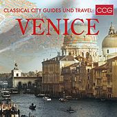 Classical City Guides und Travel: Venice by Various Artists